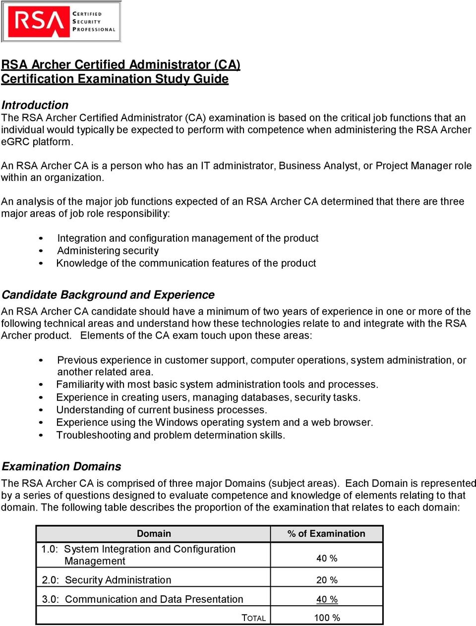 An RSA Archer CA is a person who has an IT administrator, Business Analyst,