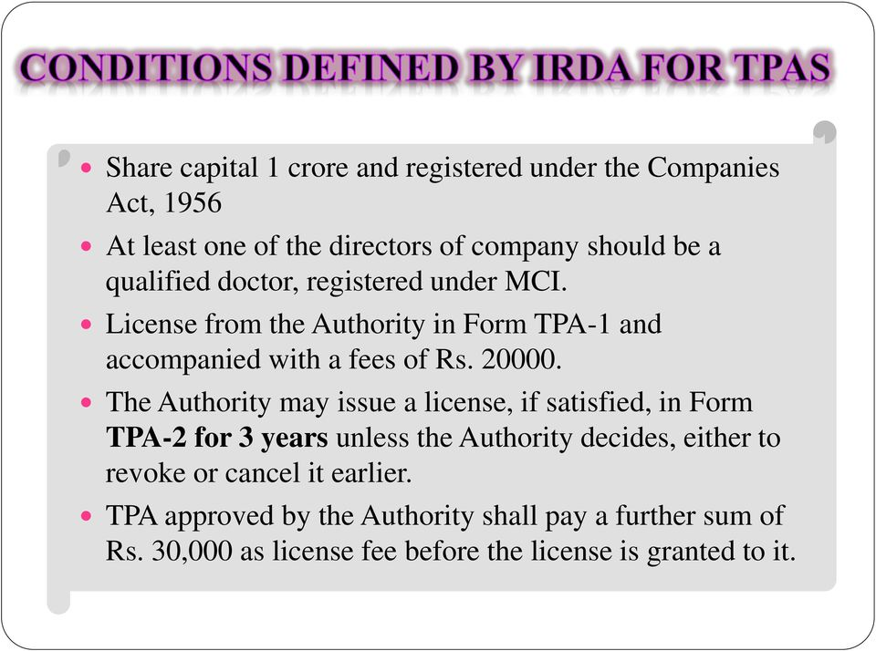The Authority may issue a license, if satisfied, in Form TPA-2 for 3 years unless the Authority decides, either to revoke or