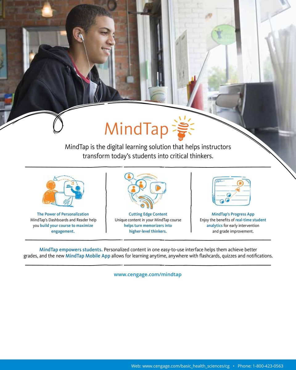 Cutting Edge Content Unique content in your MindTap course helps turn memorizers into higher-level thinkers.