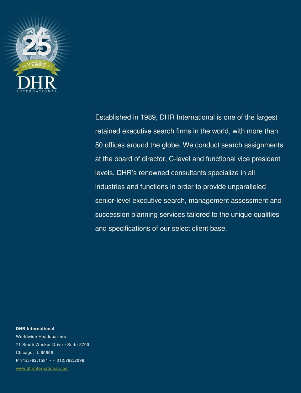 DHR s renowned consultants specialize in all industries and functions in order to provide unparalleled senior-level executive search, management assessment and