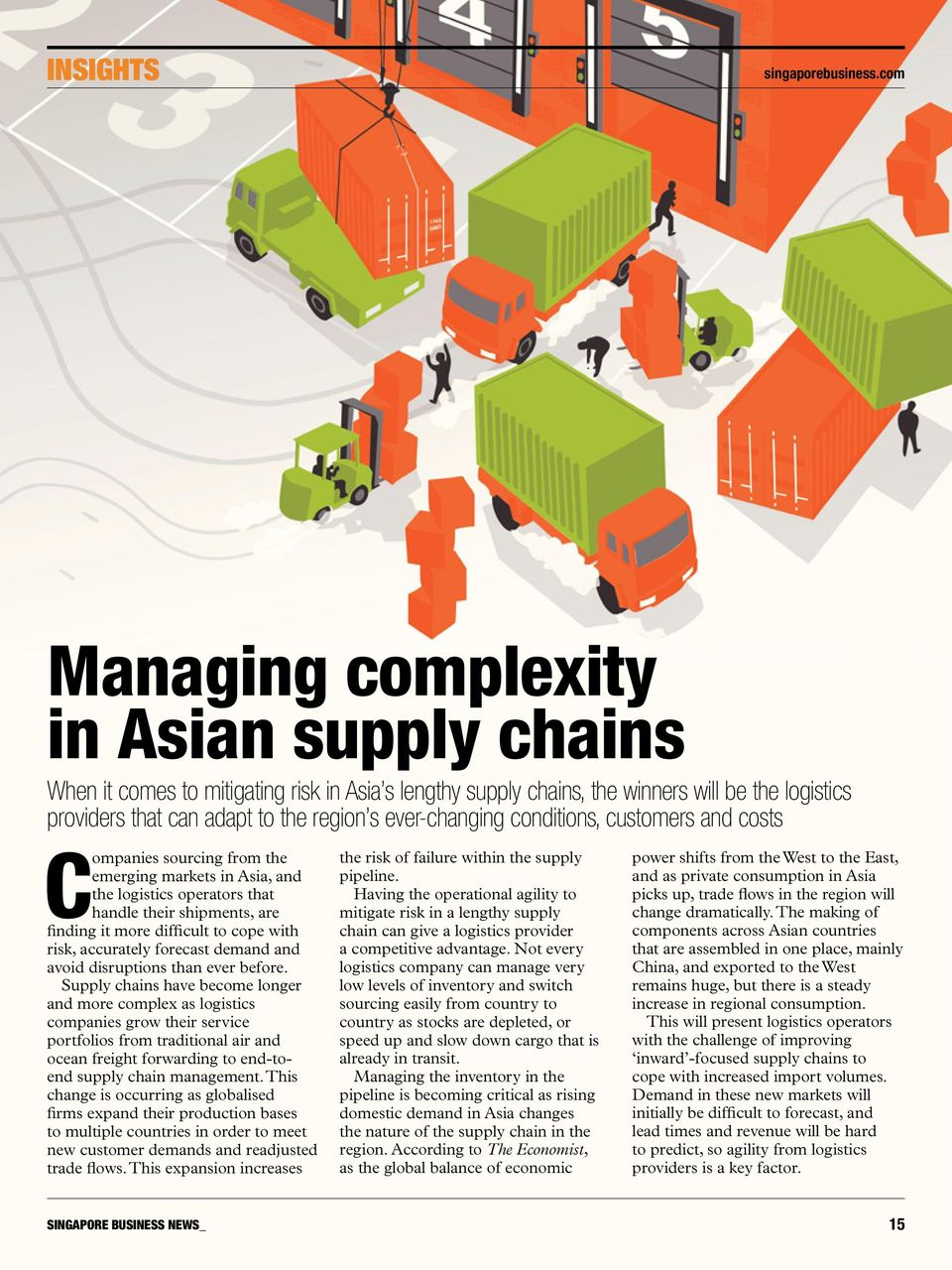ever-changing conditions, customers and costs Companies sourcing from the emerging markets in Asia, and the logistics operators that handle their shipments, are finding it more difficult to cope with