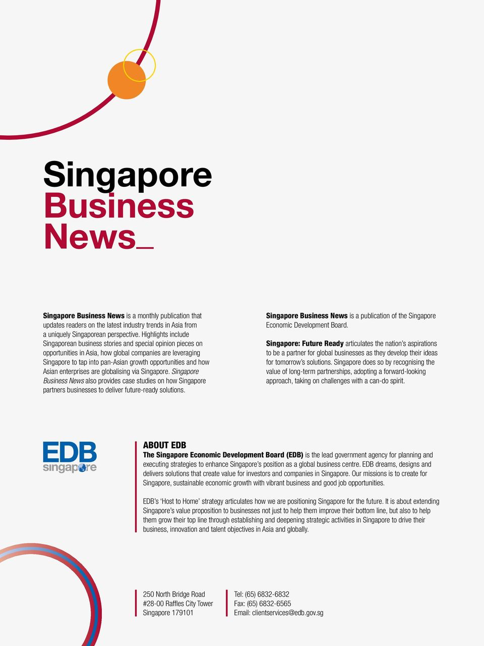 Asian enterprises are globalising via Singapore. Singapore Business News also provides case studies on how Singapore partners businesses to deliver future-ready solutions.