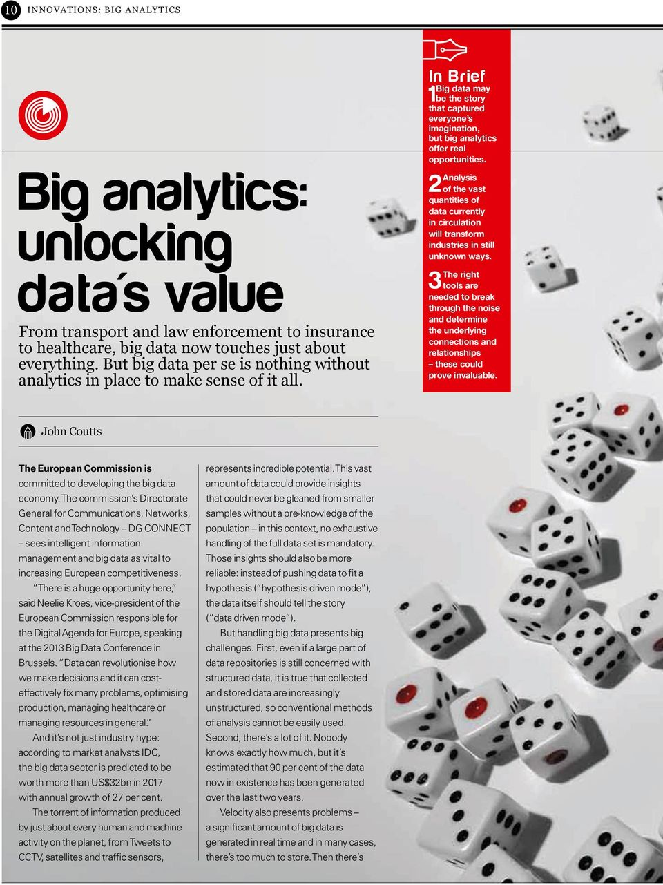 In Brief 1 Big data may be the story that captured everyone s imagination, but big analytics offer real opportunities.