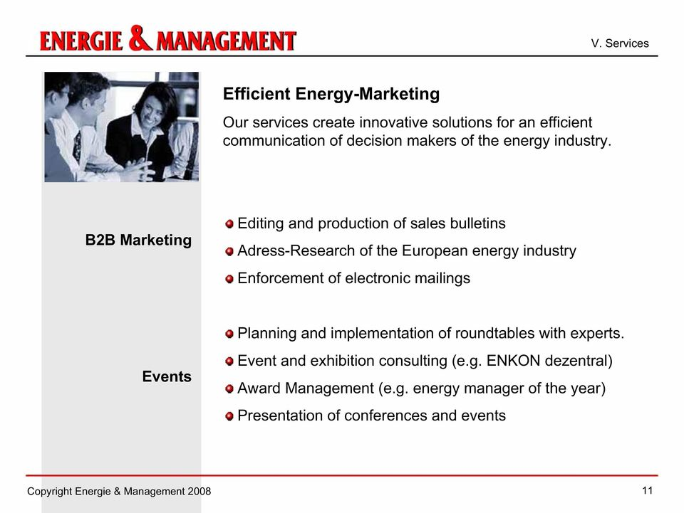 B2B Marketing Editing and production of sales bulletins Adress-Research of the European energy industry Enforcement of electronic