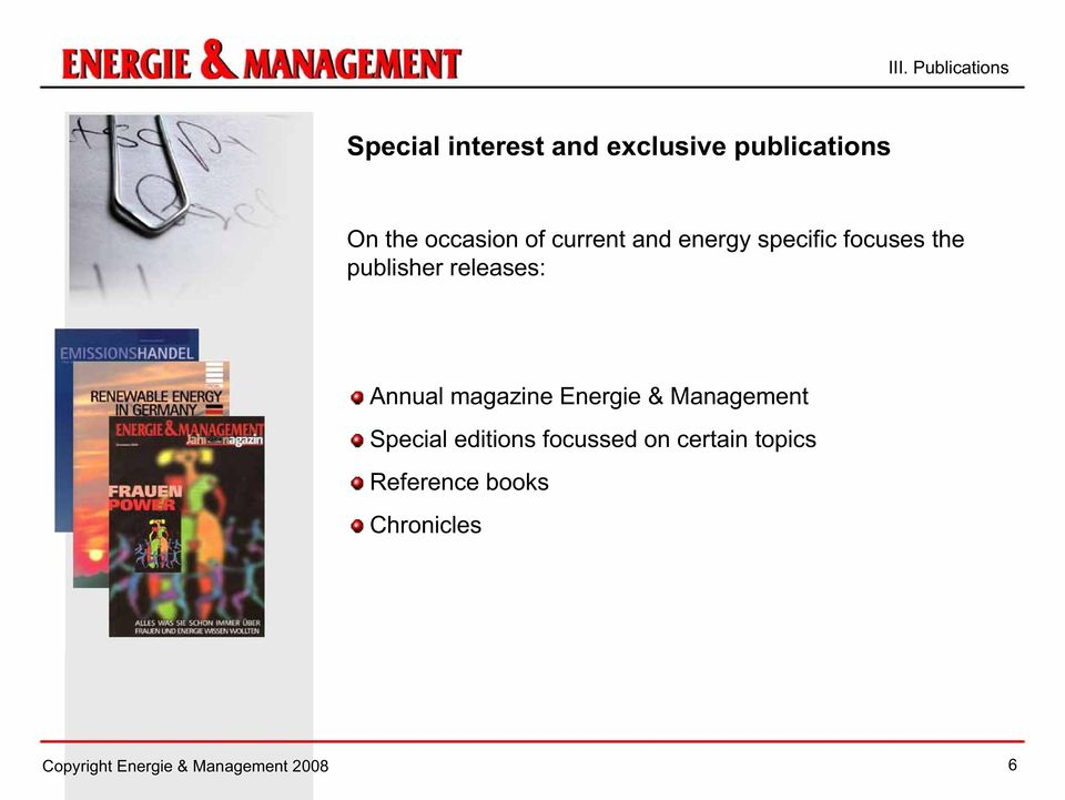 Annual magazine Energie & Management Special editions focussed on