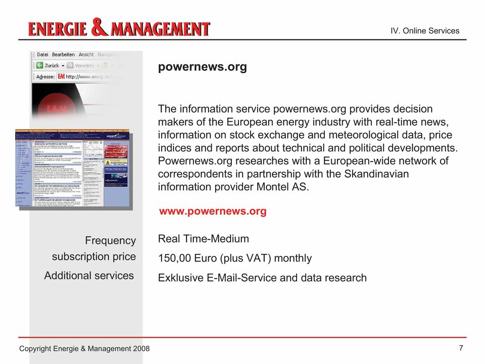 and reports about technical and political developments. Powernews.