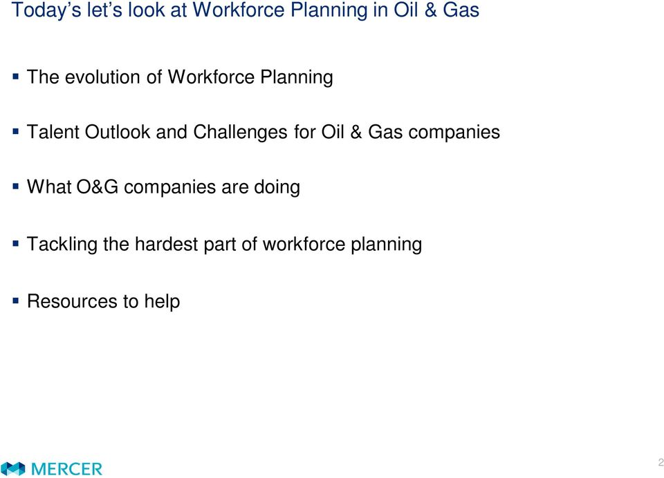 Challenges for Oil & Gas companies What O&G companies are
