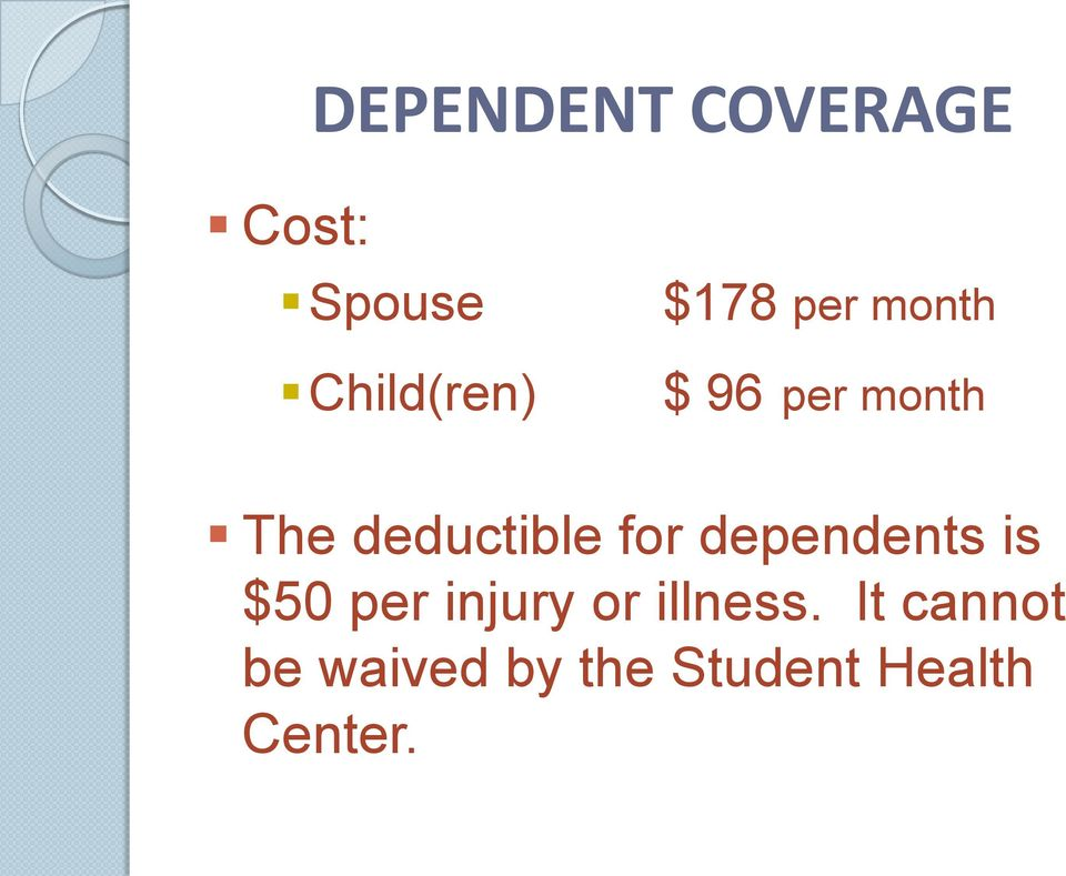 for dependents is $50 per injury or illness.