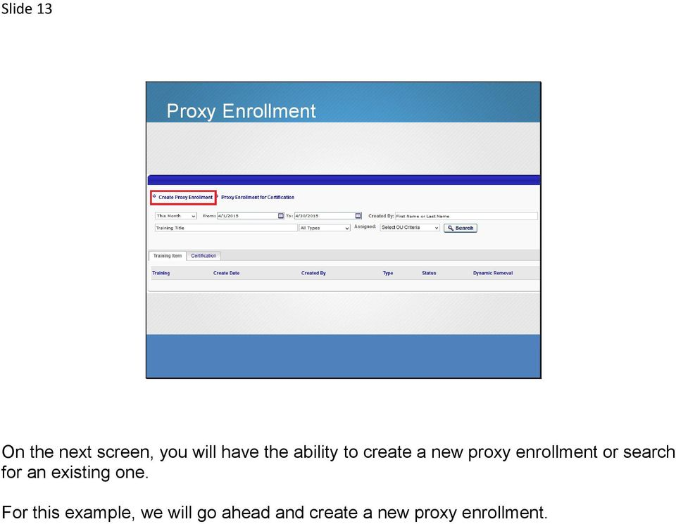 enrollment or search for an existing one.