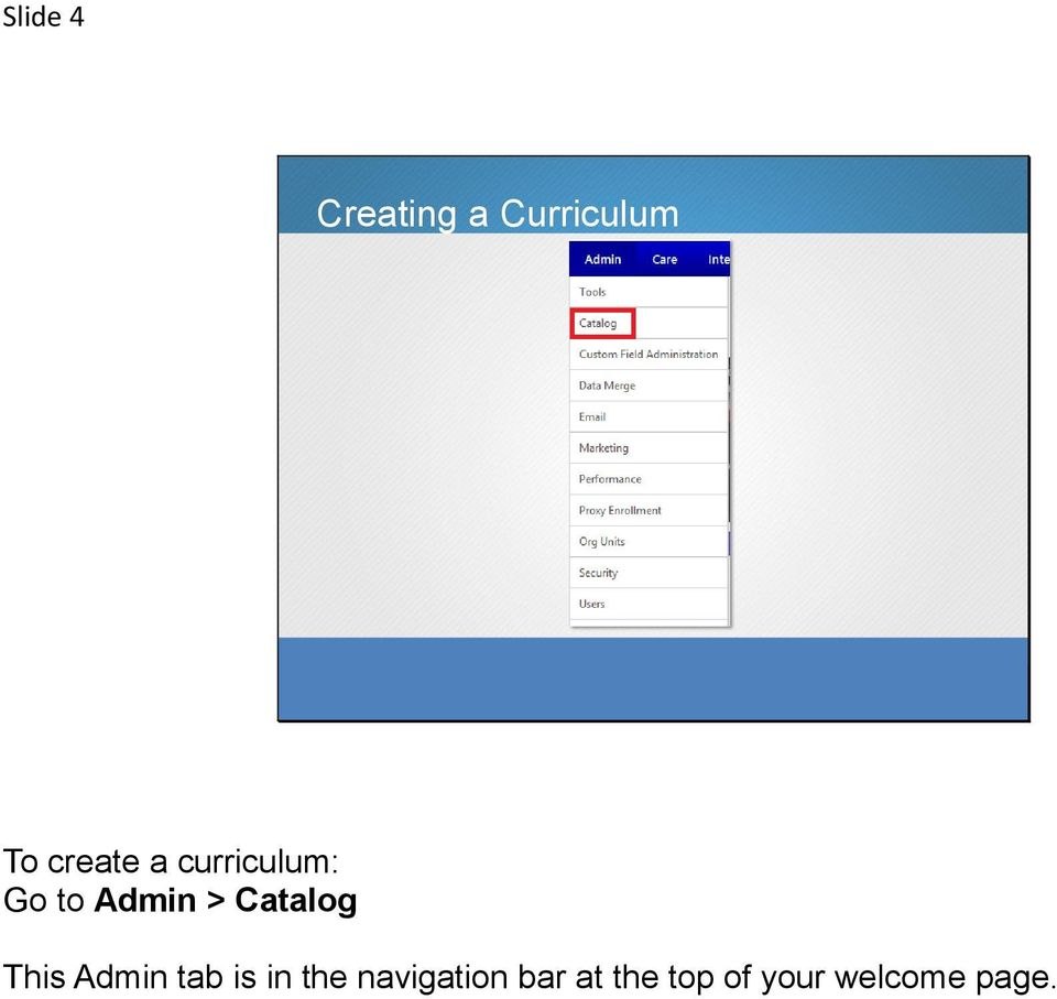 Catalog This Admin tab is in the