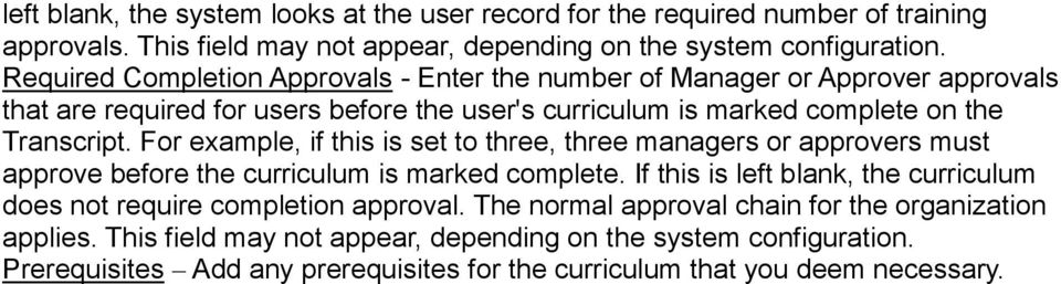 For example, if this is set to three, three managers or approvers must approve before the curriculum is marked complete.