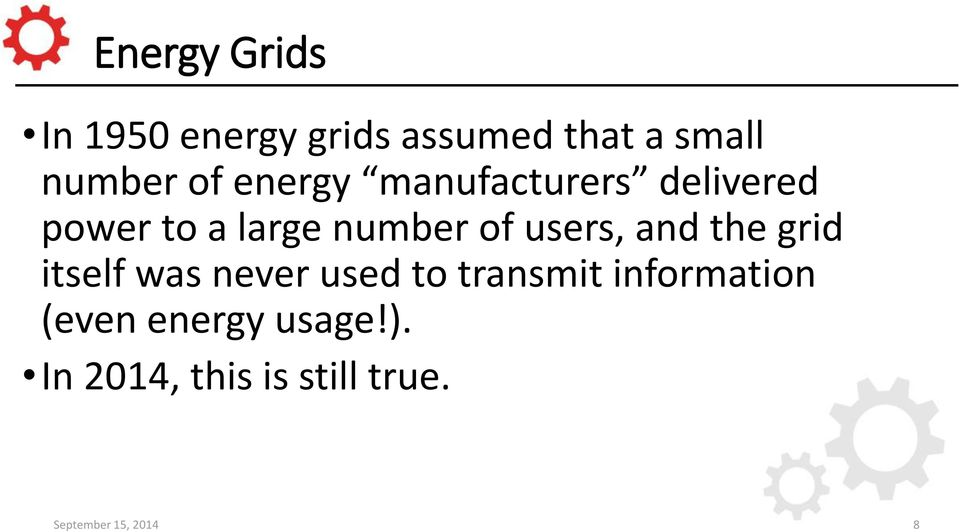 and the grid itself was never used to transmit information (even
