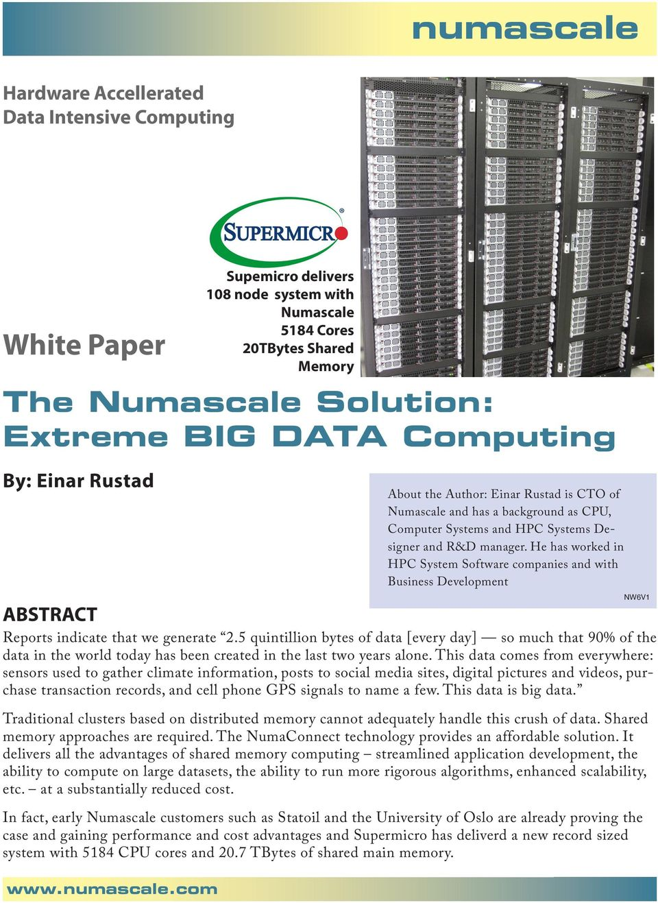 com Supemicro delivers 108 node system with Numascale 5184 Cores 20TBytes Shared Memory About the Author: Einar Rustad is CTO of Numascale and has a background as CPU, Computer Systems and HPC