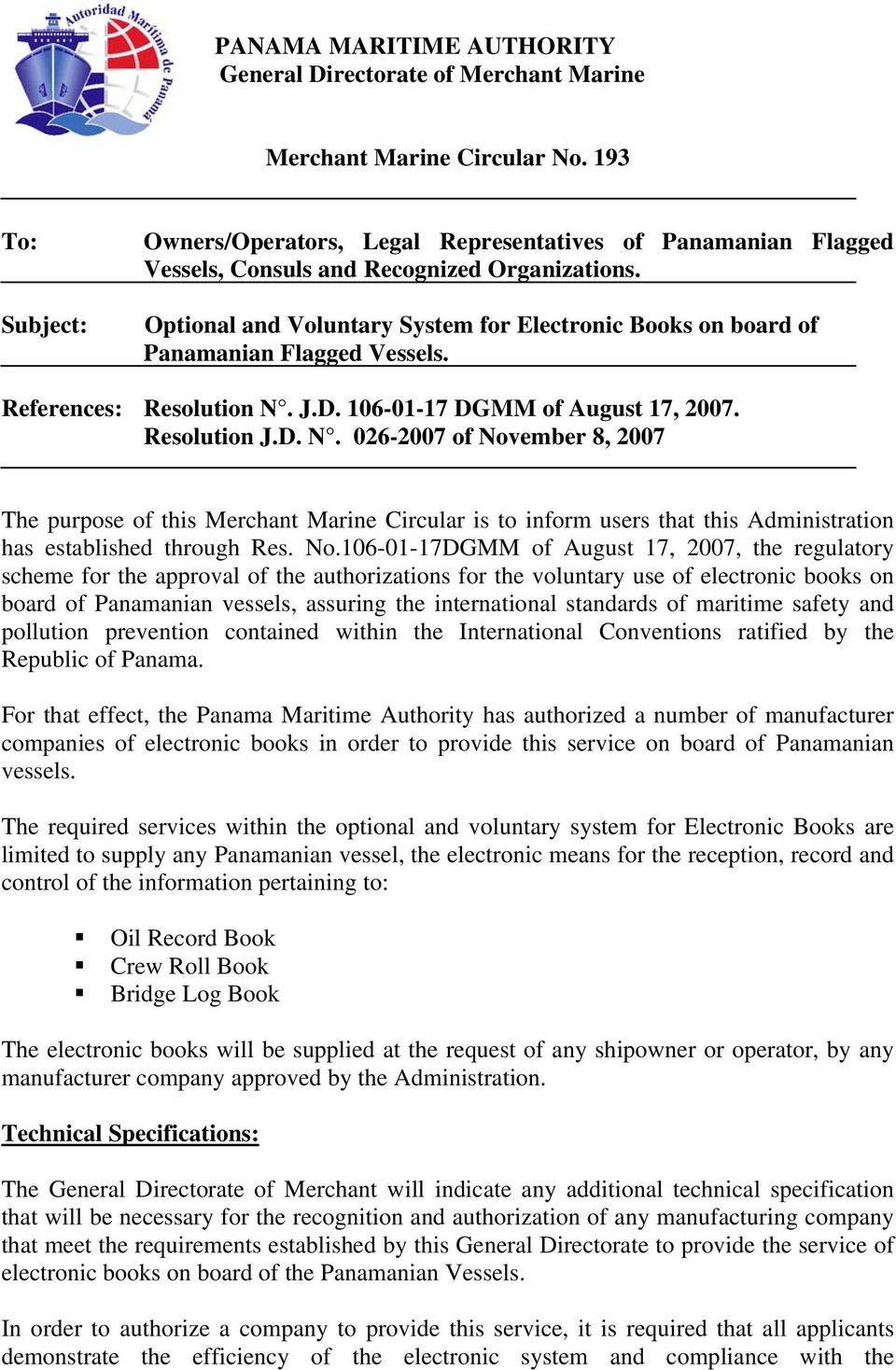 Optional and Voluntary System for Electronic Books on board of Panamanian Flagged Vessels. References: Resolution N.