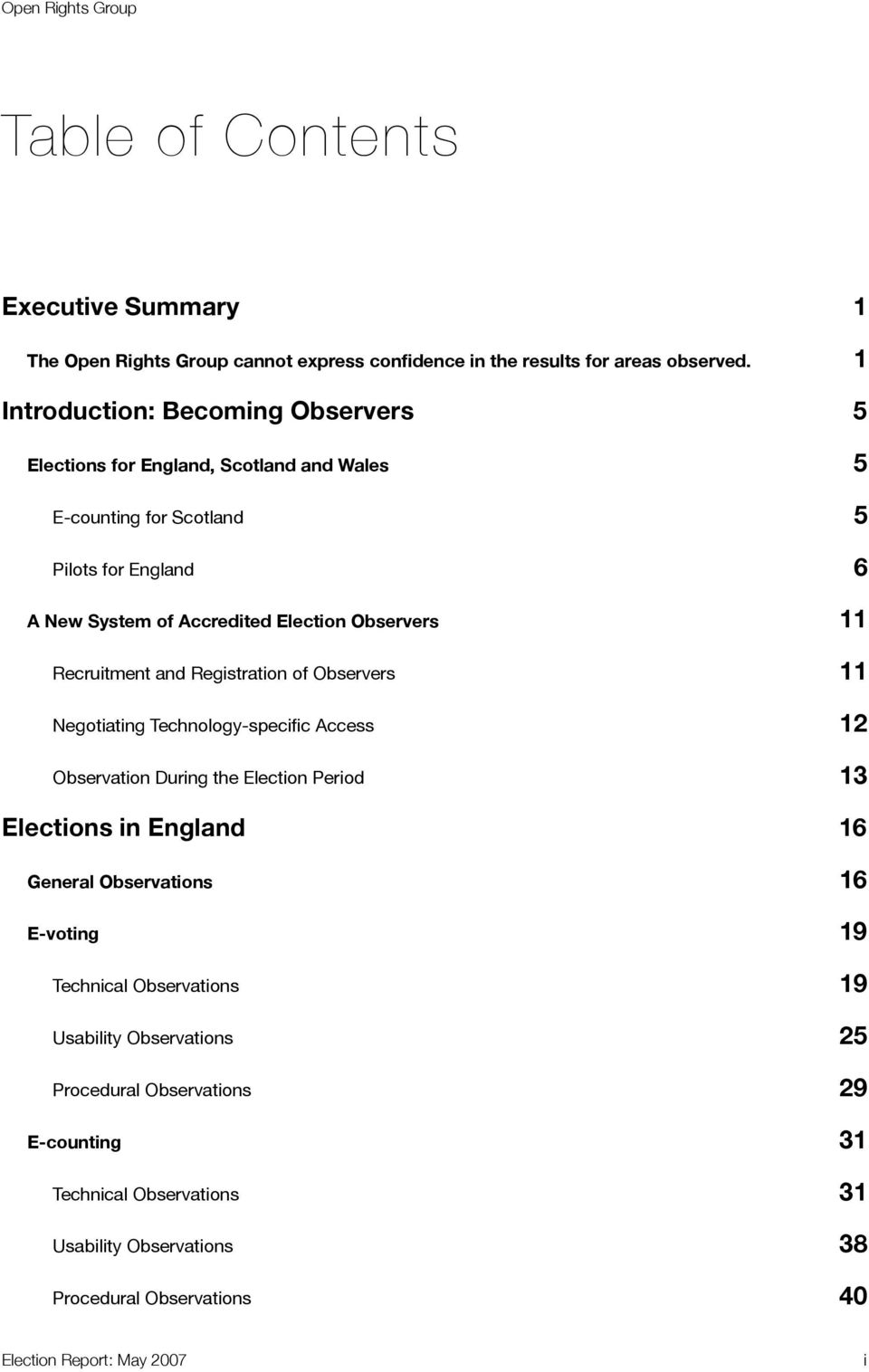11 Recruitment and Registration of Observers 11 Negotiating Technology-specific Access 12 Observation During the Election Period 13 Elections in England 16 General