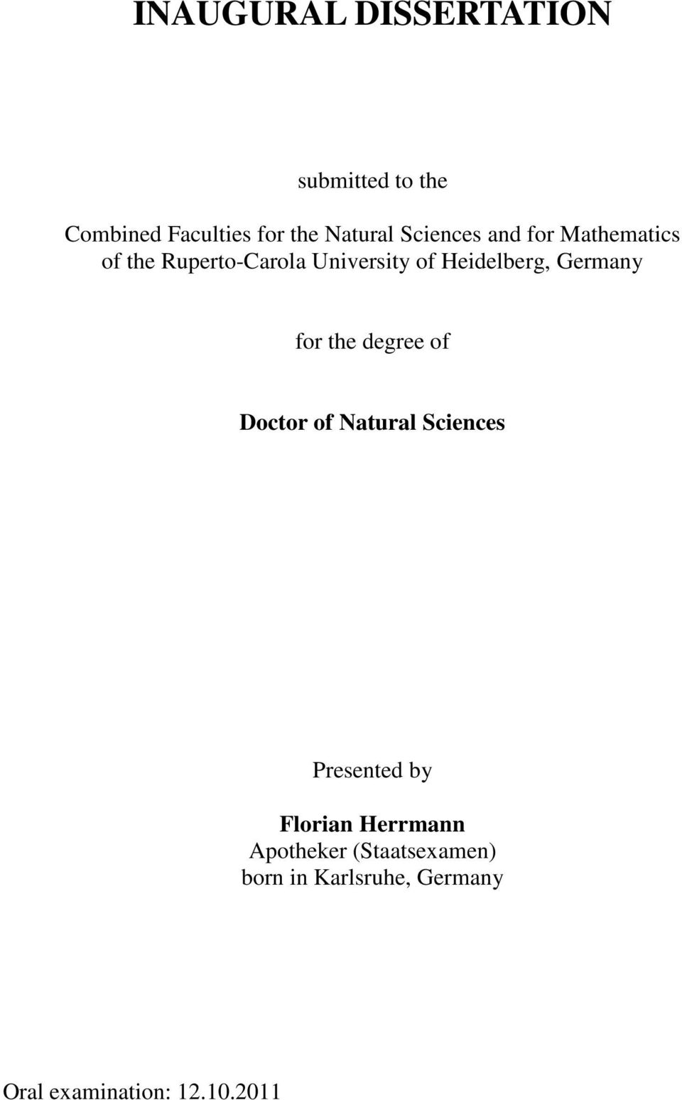 Germany for the degree of Doctor of Natural Sciences Presented by Florian