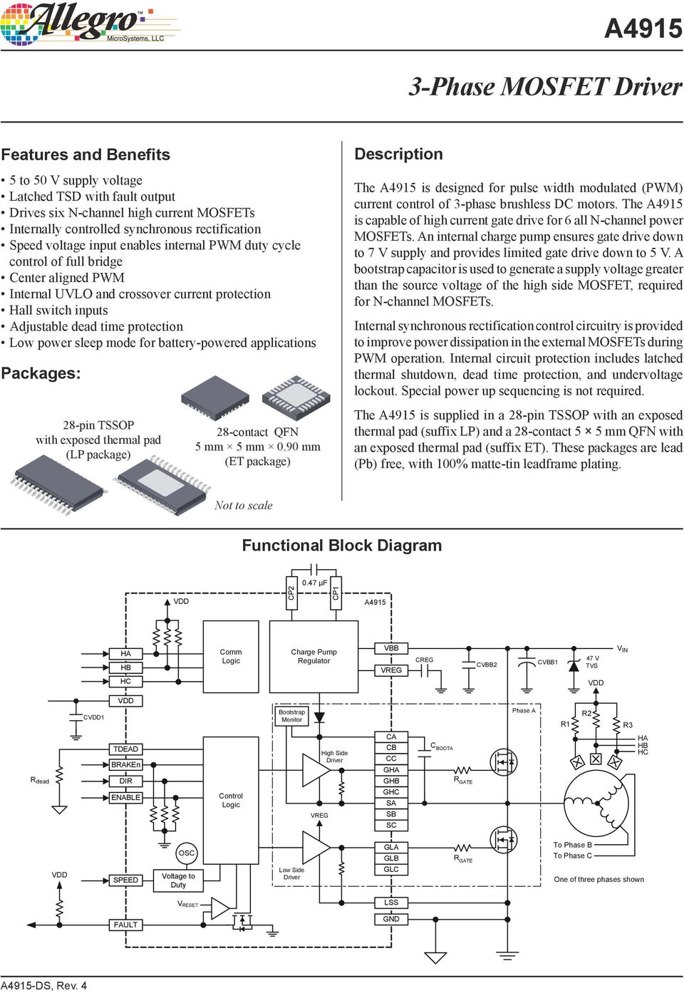 battery-powered applications Packages: Description The A4915 is designed for pulse width modulated (PWM) current control of 3-phase brushless DC motors.