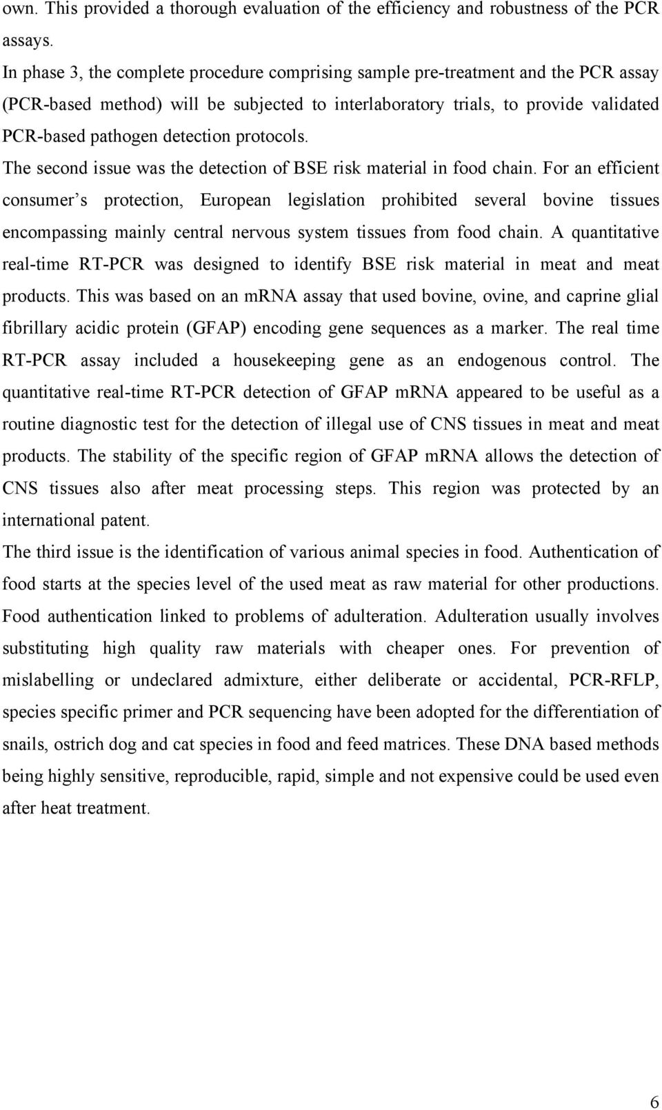 protocols. The second issue was the detection of BSE risk material in food chain.