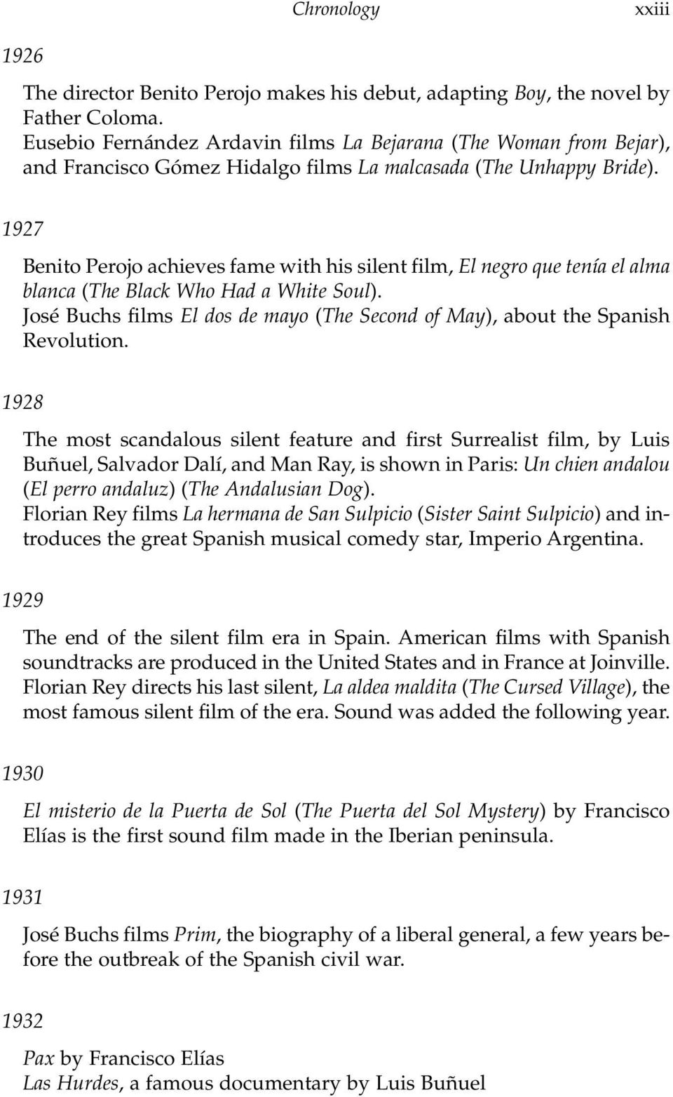 1927 Benito Perojo achieves fame with his silent film, El negro que tenía el alma blanca (The Black Who Had a White Soul).