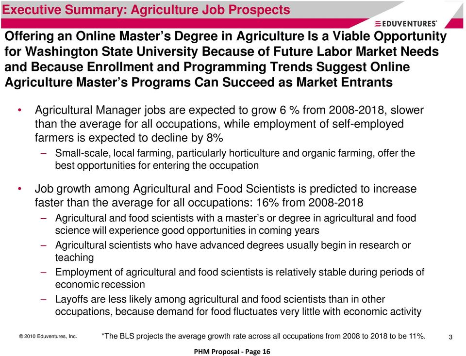 average for all occupations, while employment of self-employed farmers is expected to decline by 8% Small-scale, local farming, particularly horticulture and organic farming, offer the best