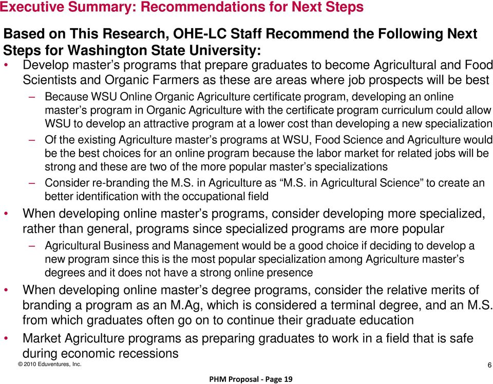 online master s program in Organic Agriculture with the certificate program curriculum could allow WSU to develop an attractive program at a lower cost than developing a new specialization Of the