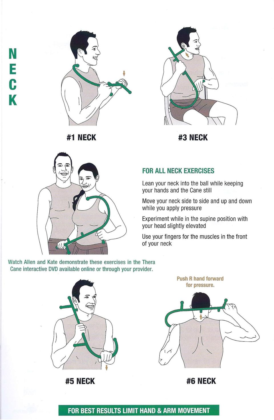 your fingers for the muscles in the front of your neck Watch Allen and Kate demonstrate these exercises in the Thera Cane interactive
