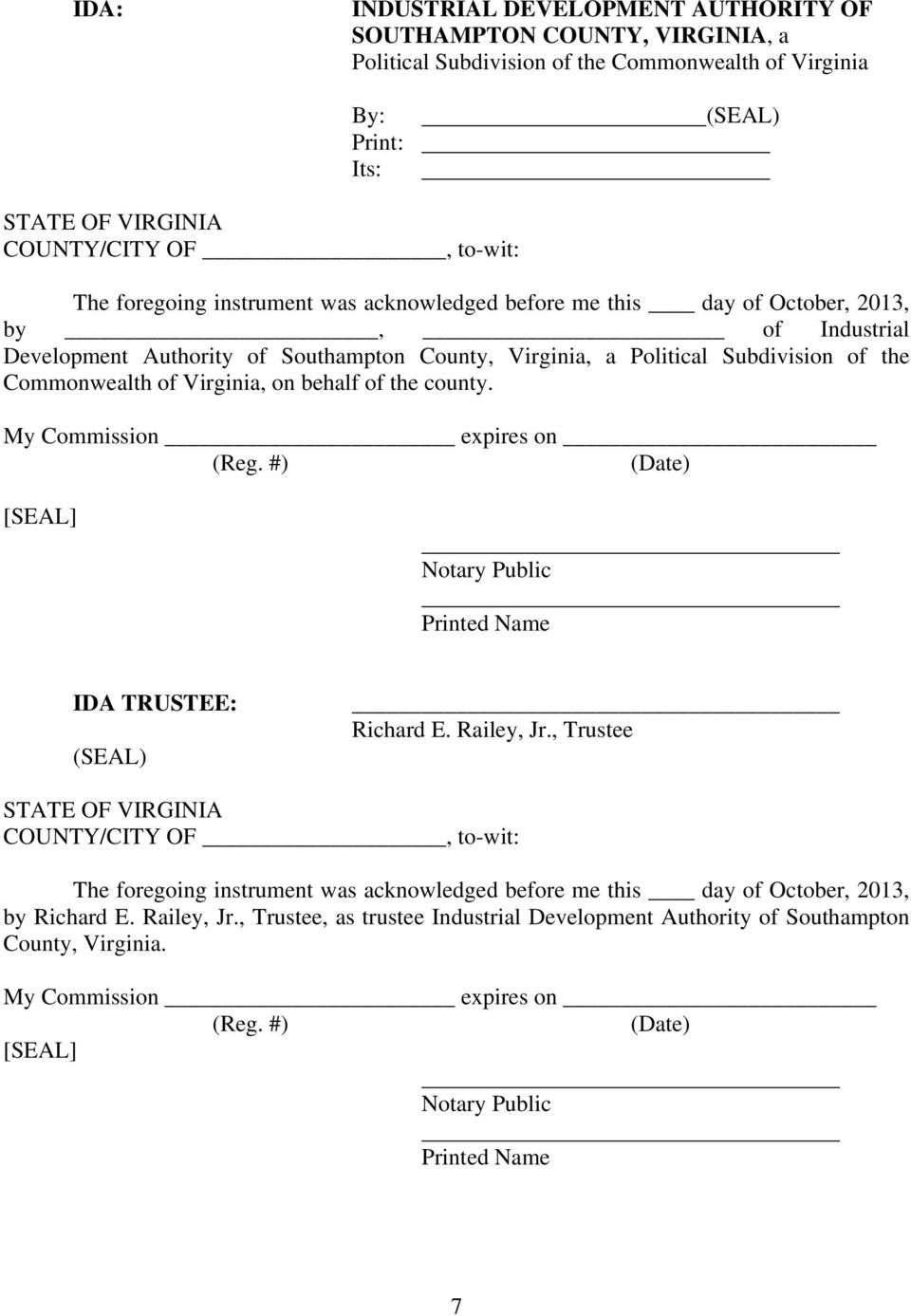 Virginia, on behalf of the county. My Commission expires on (Reg. #) (Date) [SEAL] Notary Public Printed Name IDA TRUSTEE: (SEAL) Richard E. Railey, Jr.