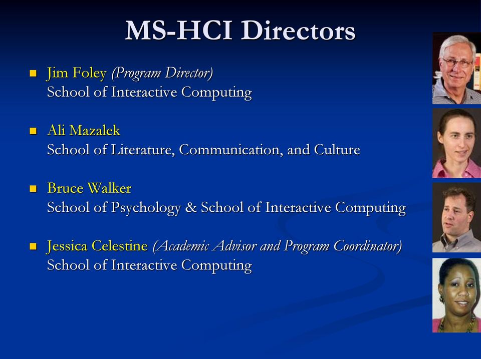 Bruce Walker School of Psychology & School of Interactive Computing