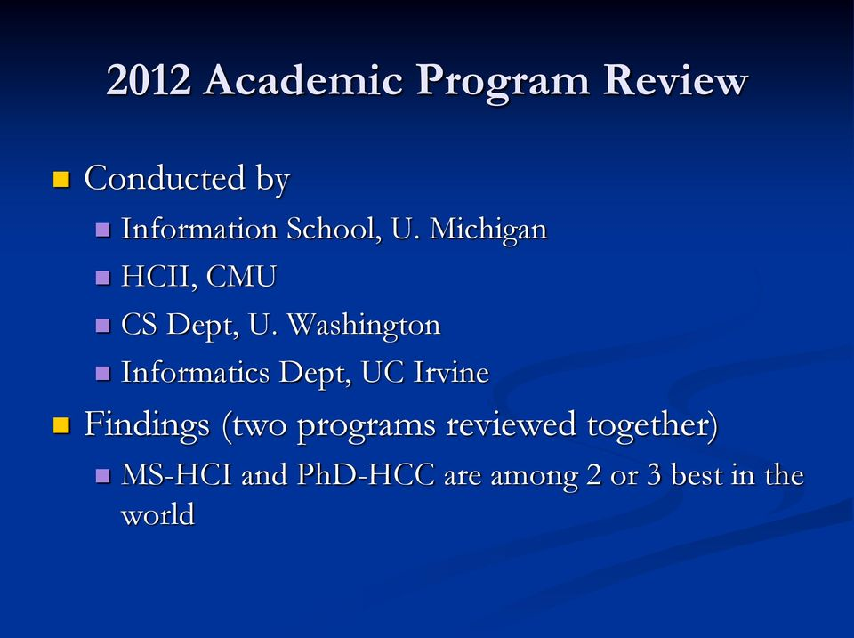 Washington Informatics Dept, UC Irvine Findings (two