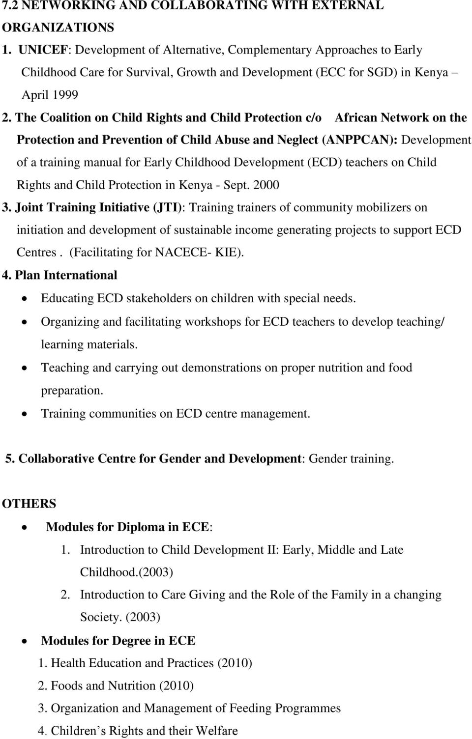 The Coalition on Child Rights and Child Protection c/o African Network on the Protection and Prevention of Child Abuse and Neglect (ANPPCAN): Development of a training manual for Early Childhood