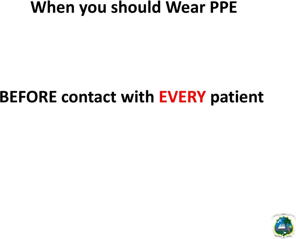 PPE BEFORE