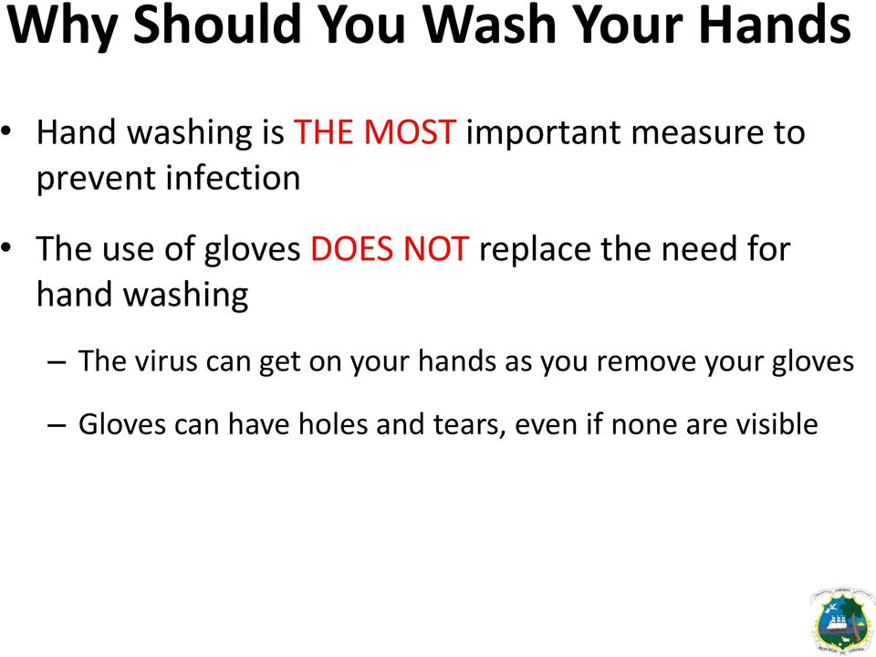 need for hand washing The virus can get on your hands as you remove