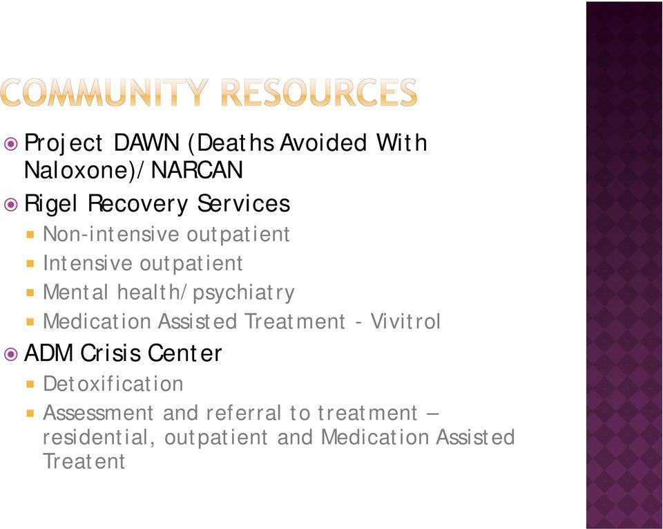y Medication Assisted Treatment - Vivitrol ADM Crisis Center Detoxification ti