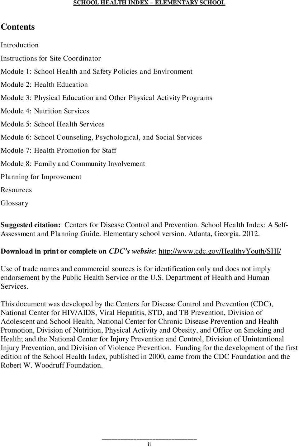 Community Involvement Planning for Improvement Resources Glossary Suggested citation: Centers for Disease Control and Prevention. School Health Index: A Self- Assessment and Planning Guide.