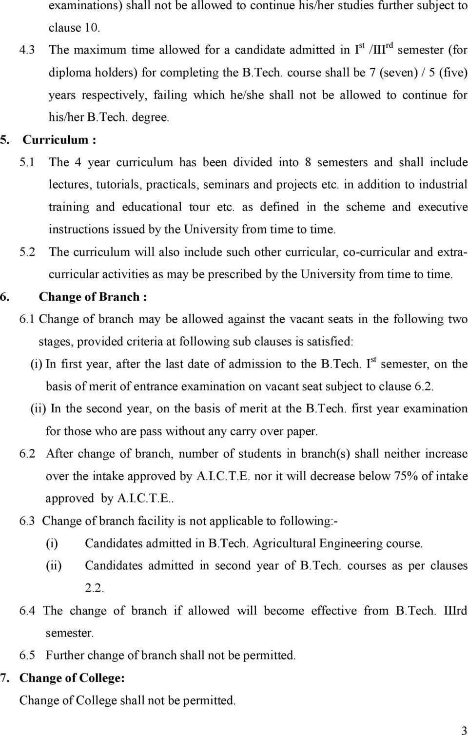 course shall be 7 (seven) / 5 (five) years respectively, failing which he/she shall not be allowed to continue for his/her B.Tech. degree. 5. Curriculum : 5.