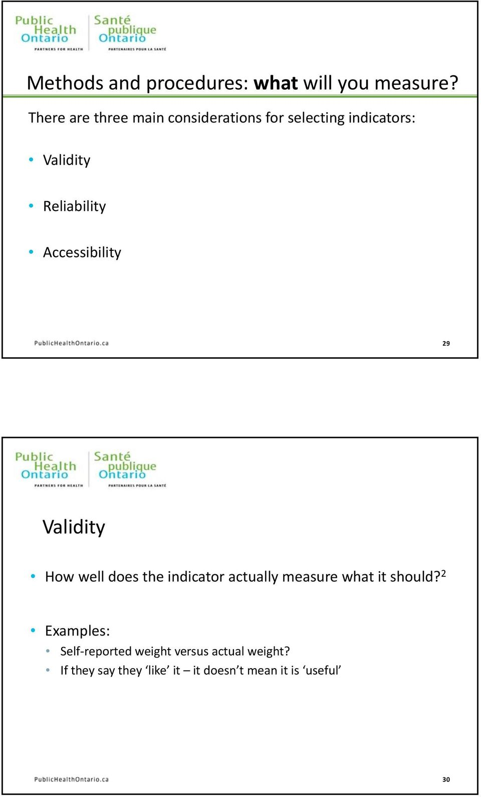 Reliability Accessibility 29 Validity How well does the indicator actually