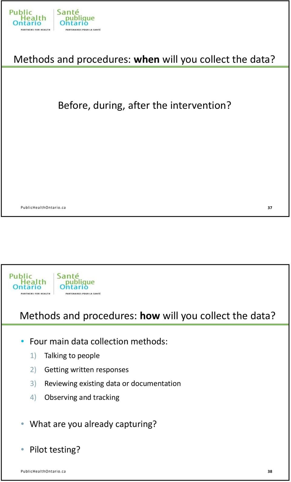 37 Methods and procedures: how will you collect the data?