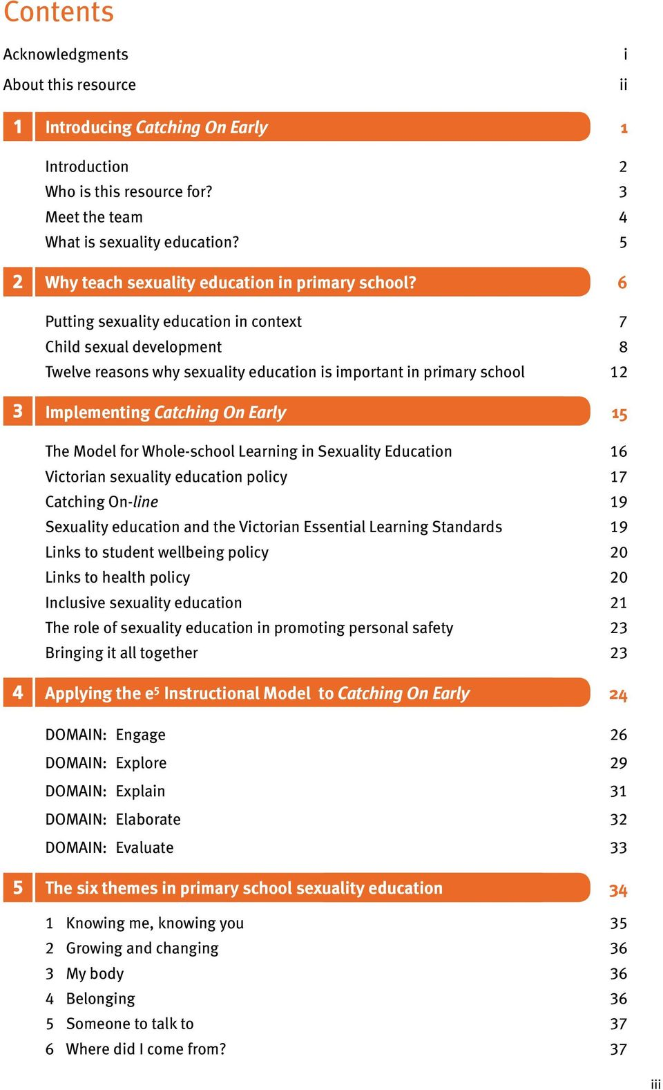 6 Putting sexuality education in context 7 Child sexual development 8 Twelve reasons why sexuality education is important in primary school 12 3 Implementing 15 The Model for Whole-school Learning in