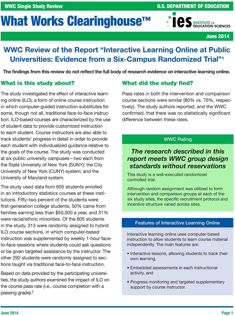 The study investigated the effect of interactive learning online (ILO), a form of online course instruction in which computer-guided instruction substitutes for some, though not all, traditional