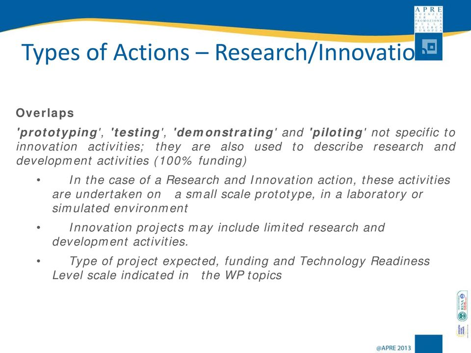 action, these activities are undertaken on a small scale prototype, in a laboratory or simulated environment Innovation projects may