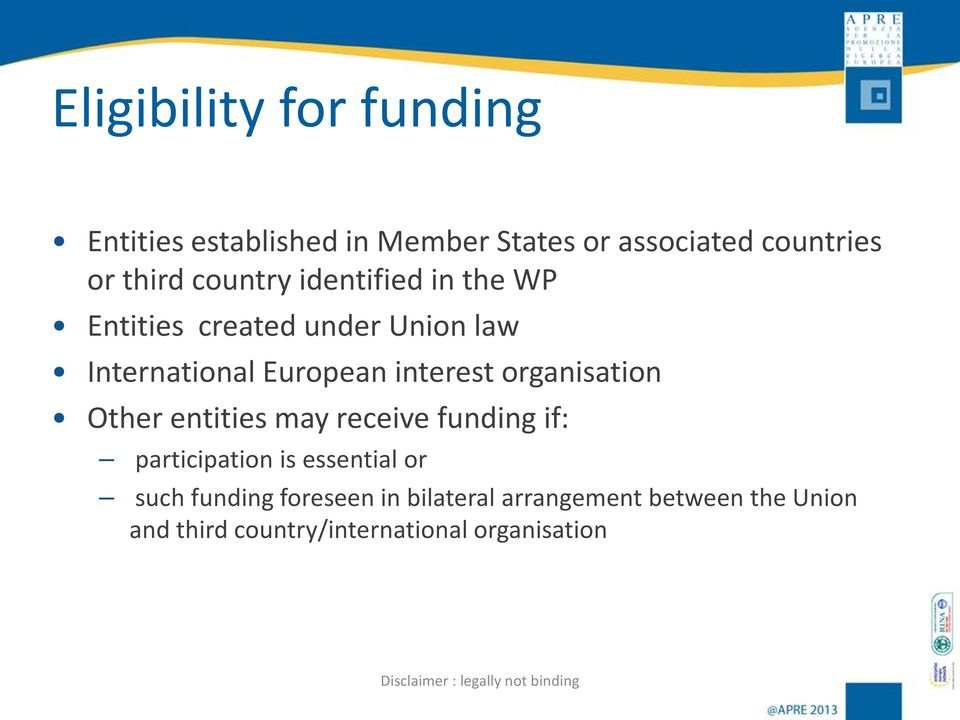 Other entities may receive funding if: participation is essential or such funding foreseen in bilateral