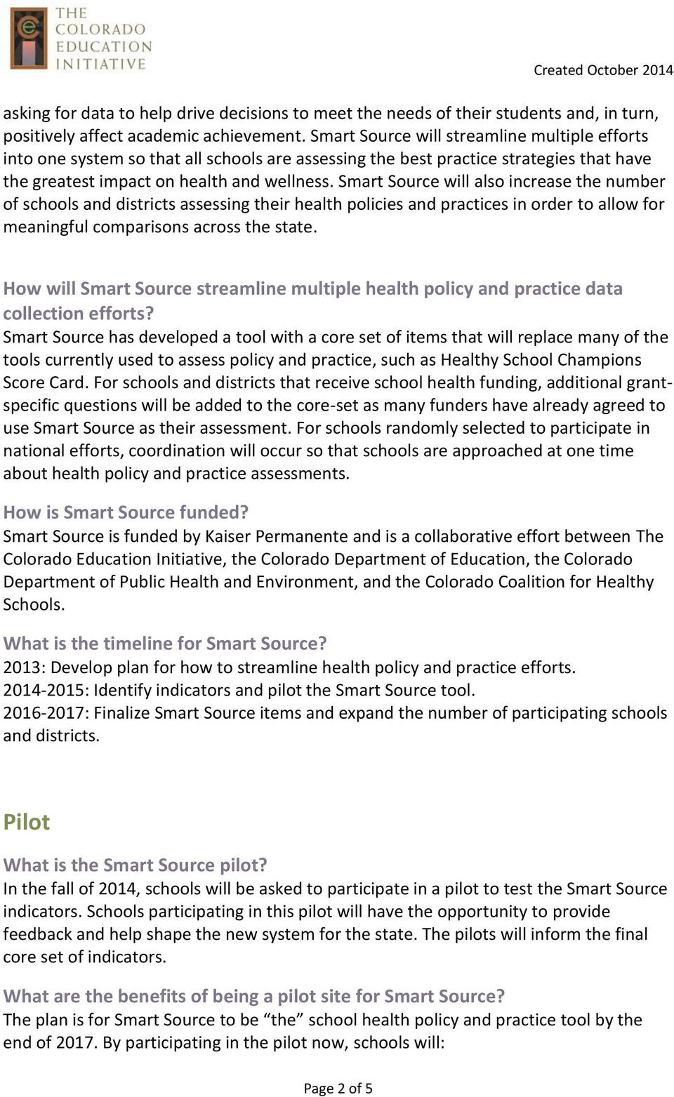 Smart Source will also increase the number of schools and districts assessing their health policies and practices in order to allow for meaningful comparisons across the state.