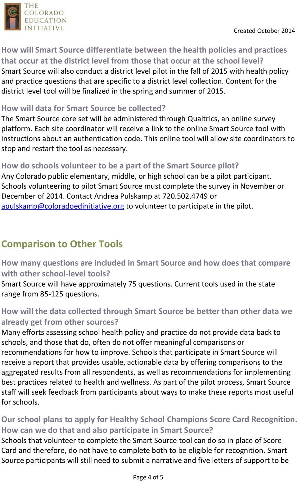 Content for the district level tool will be finalized in the spring and summer of 2015. How will data for Smart Source be collected?