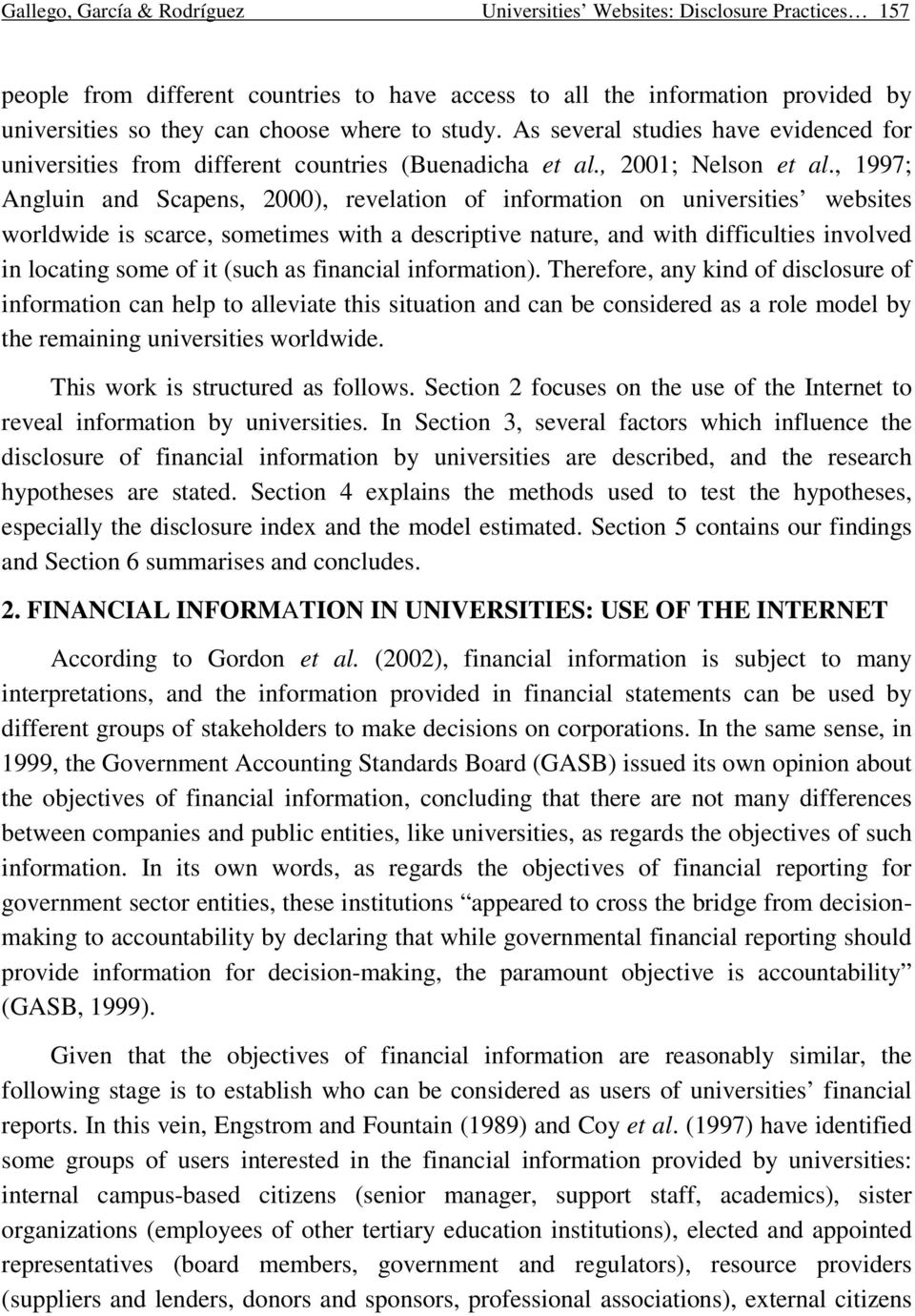, 1997; Angluin and Scapens, 2000), revelation of information on universities websites worldwide is scarce, sometimes with a descriptive nature, and with difficulties involved in locating some of it