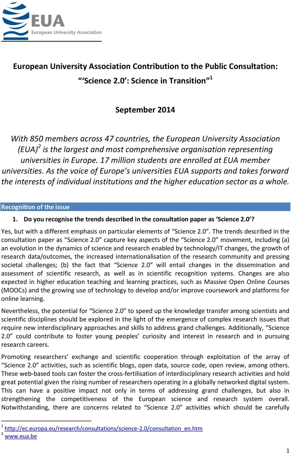 universities in Europe. 17 million students are enrolled at EUA member universities.
