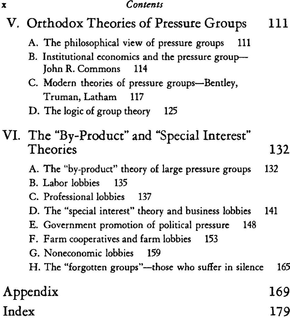 "The ""by-product"" theory of large pressure groups 132 B. Labor lobbies 135 C. Professional lobbies 137 D. The ""special interest"" theory and business lobbies 141 E."