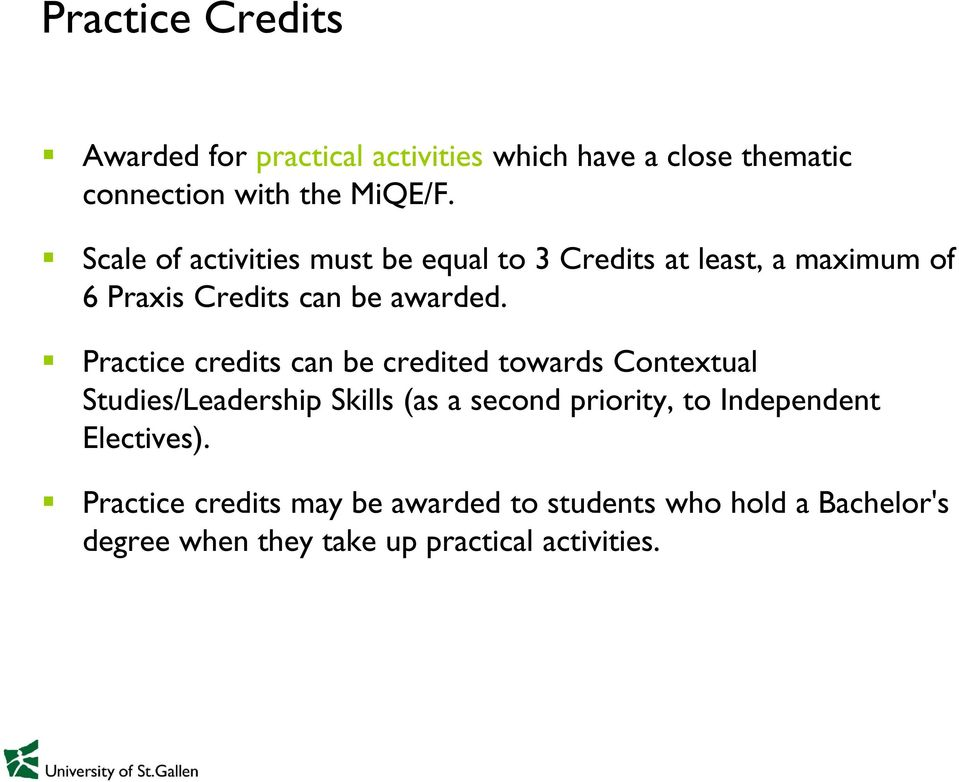 Practice credits can be credited towards Contextual Studies/Leadership Skills (as a second priority, to
