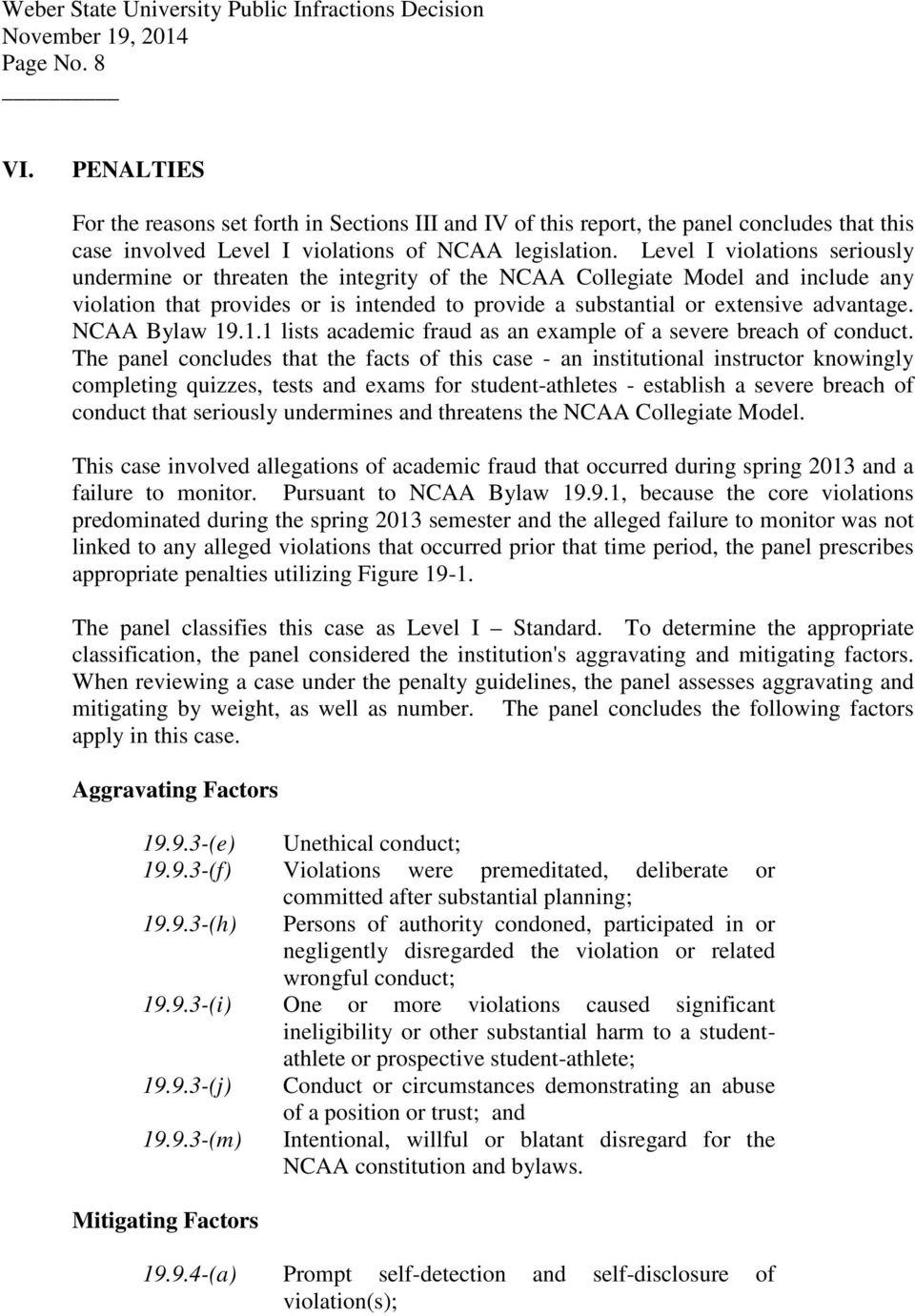 NCAA Bylaw 19.1.1 lists academic fraud as an example of a severe breach of conduct.