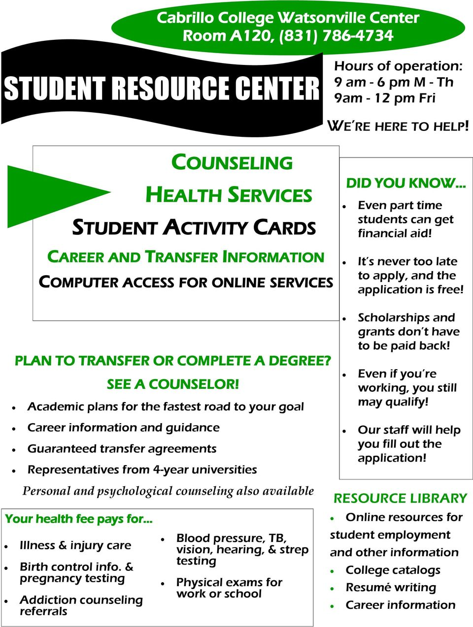 CAREER AND TRANSFER INFORMATION COMPUTER ACCESS FOR ONLINE SERVICES PLAN TO TRANSFER OR COMPLETE A DEGREE? SEE A COUNSELOR!