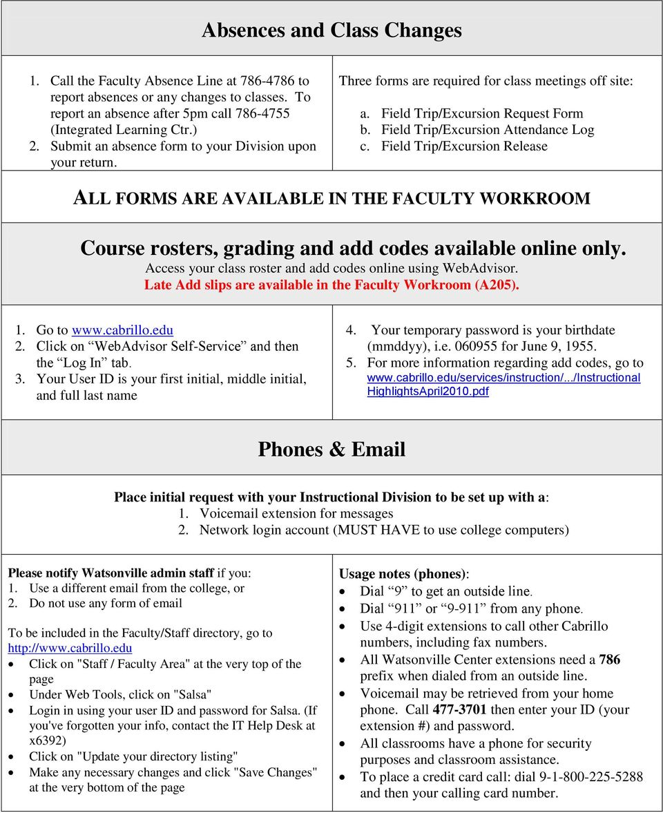 Field Trip/Excursion Release ALL FORMS ARE AVAILABLE IN THE FACULTY WORKROOM Course rosters, grading and add codes available online only.